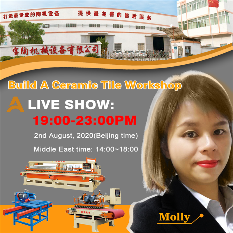 Welcome to follow us live SHOW , Know to build a ceramic tile processing factory